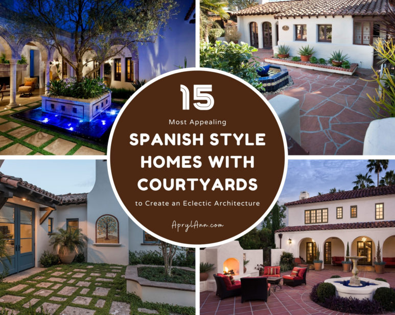 15 Most Appealing Spanish Style Homes With Courtyards To Create An Eclectic Architecture