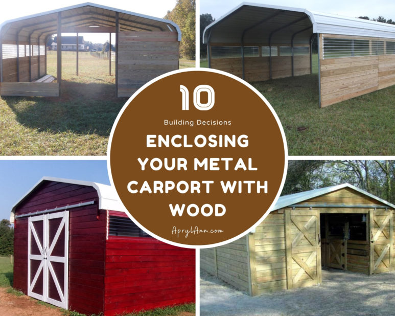 Enclosing Your Metal Carport With Wood: 10 Building Decisions